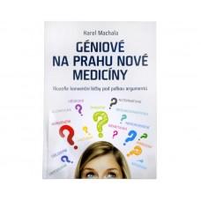 Géniové na prahu nové medicíny (Ing. Karel Machala)