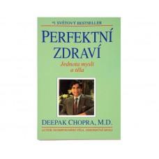 Perfektní zdraví - Jednota mysli a těla (Deepak Chopra, M. D.)